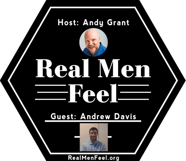 Real Men Feel with Andrew Davis