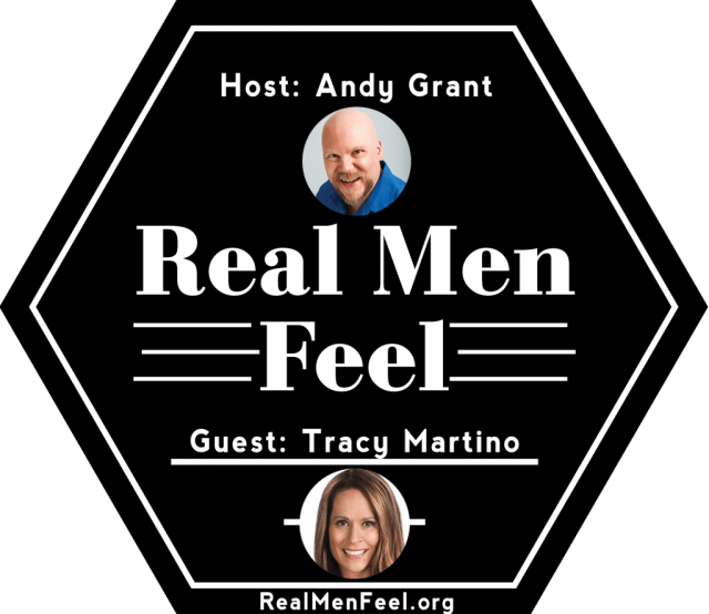 Real Men Feel with Tracy Martino