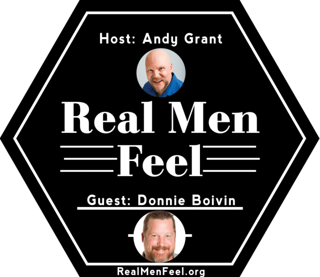 Real Men Feel with Donnie Boivin