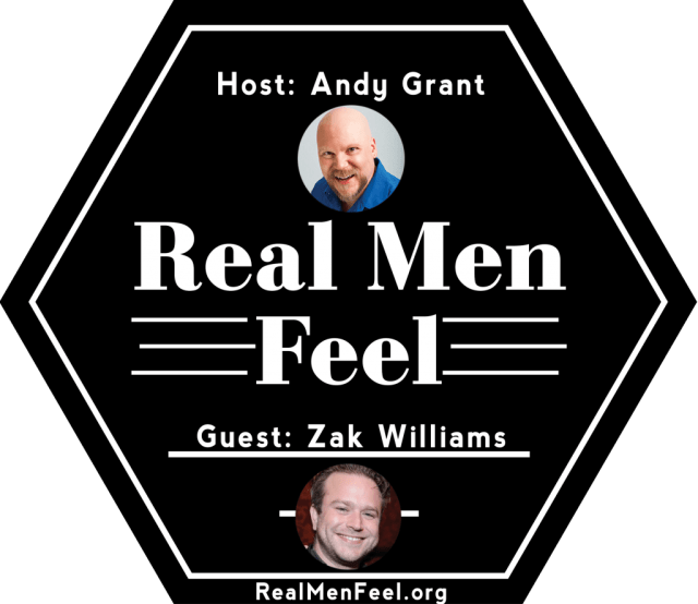Real Men Feel with Zak Williams