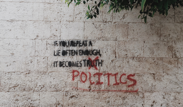 If a lie is repeated enough it becomes politics