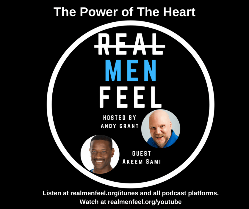 Real Men Feel: The Power of The Heart with Akeem Sami
