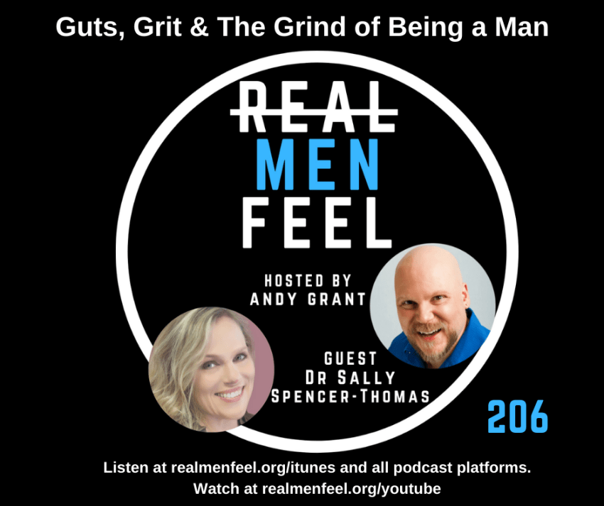 Real Men Feel 206 - The Guts, Grit & Grind of Being a Man with guest Dr. Sally Spencer-Thomas
