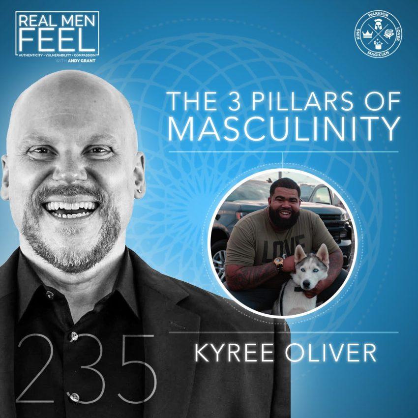 235 kyree oliver 3 pillars of masculinity real men feel
