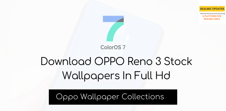 Download Oppo Reno 3 Stock Wallpapers In Full Hd - Realme Updates