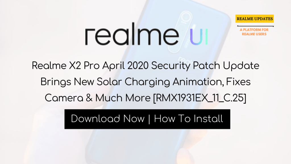 Breaking: Realme X2 Pro April 2020 Security Patch Update Brings New Solar Charging Animation, Fixes Camera & Much More [RMX1931EX_11_C.25] - Realme Updates