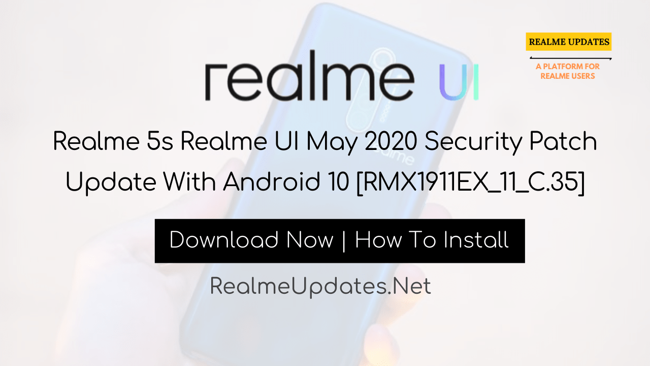 [Breaking]: Realme 5s Realme UI May 2020 Security Patch Update With Android 10 [RMX1911EX_11_C.35] - Realme Updates