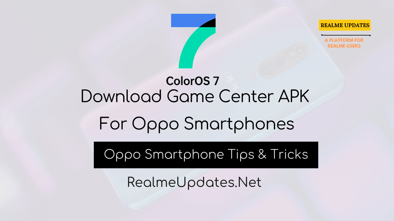Download Game Center APK For Oppo Smartphones - Realme Updates