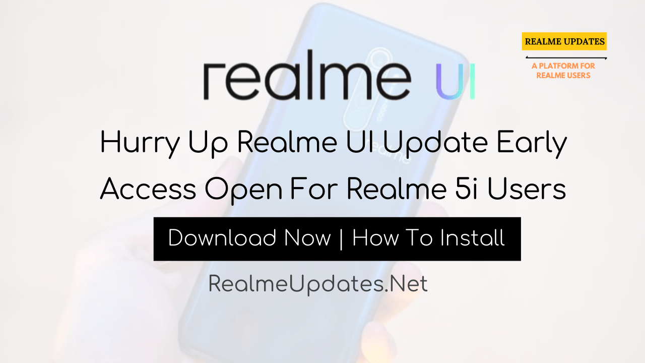 Hurry Up Realme UI Update Early Access Open For Realme 5i Users - Realme Updates