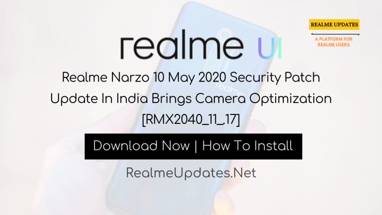 Realme Narzo 10 May 2020 A.17 Security Patch Update In India Brings Camera Optimization [RMX2040_11_.17] - Realme Updates