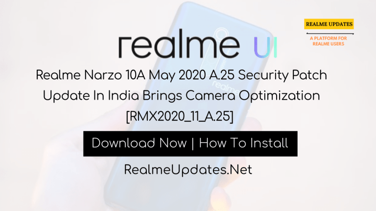 Realme Narzo 10A May 2020 A.25 Security Patch Update In India Brings Camera Optimization [RMX2020_11_A.25] - Realme Updates