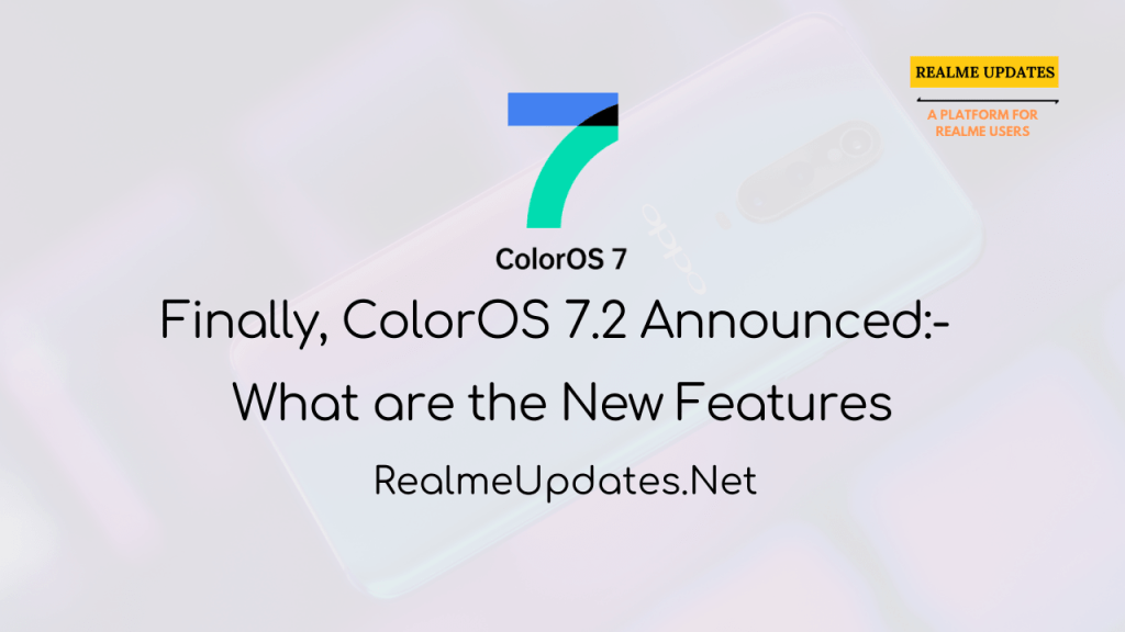 Finally, ColorOS 7.2 Announced: New Features- Realme Updates