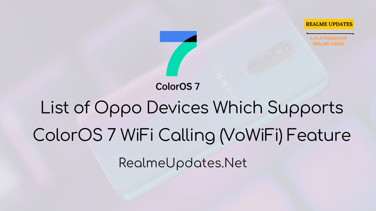 List of Oppo Smartphones Which Supports ColorOS 7 WiFi Calling Feature (VoWiFi) - Realme Updates