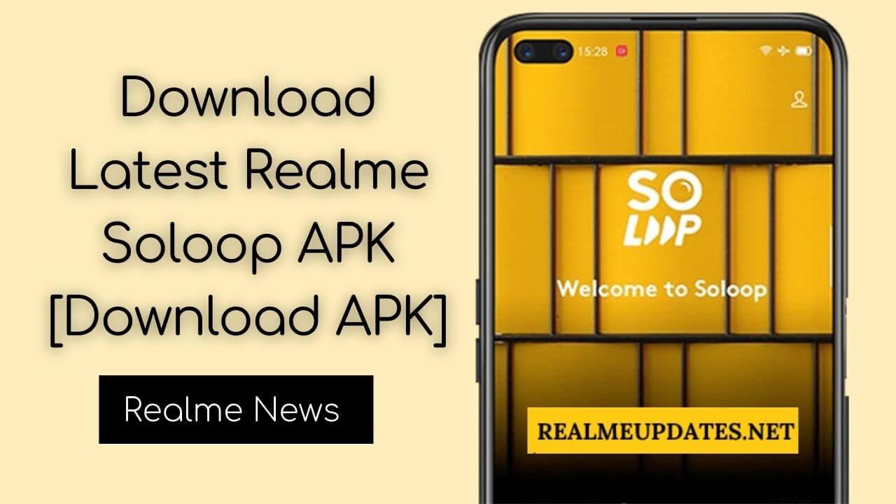 Download Latest Realme Soloop APK - RealmeUpdates.Net