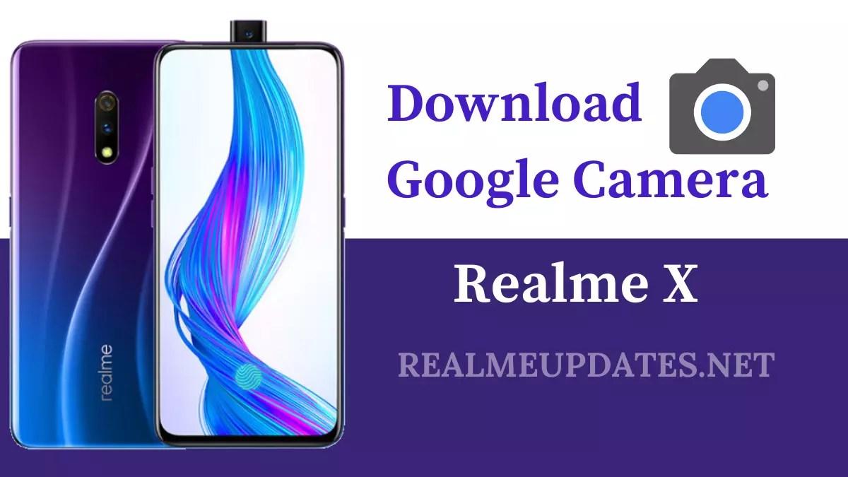Download Google Camera For Realme X [GCAM 8.1 APK] - Realme Updates