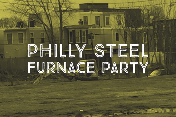 philly steel furnace party
