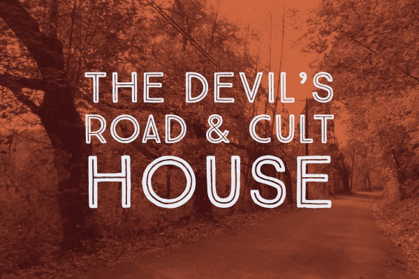 the-devils-road-and-cult-house