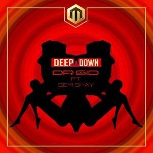 """download music """"Deep down by DR SID ft. Seyi shay."""