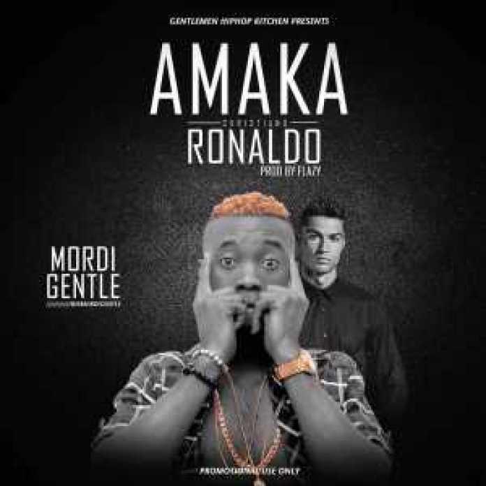 Music-Cristiano Ronaldo (Amaka) by MORDI GENTLE