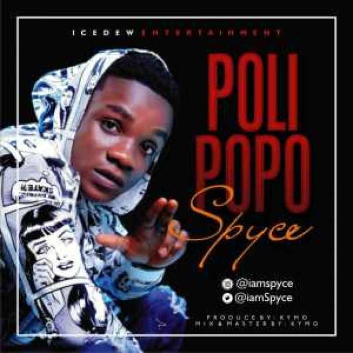 "download music ""poli popo"" by Spyce"