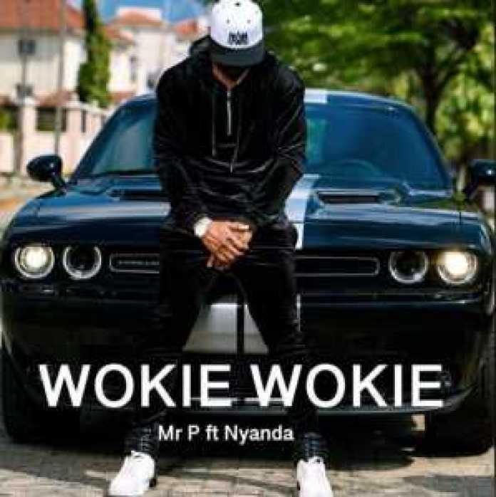 """, Download music """"wookie wookie"""" by MR P ft Nyanda, REAL MONEY STUDIO"""
