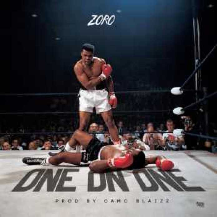 """, New music """"one on one"""" by Zoro, REAL MONEY STUDIO"""