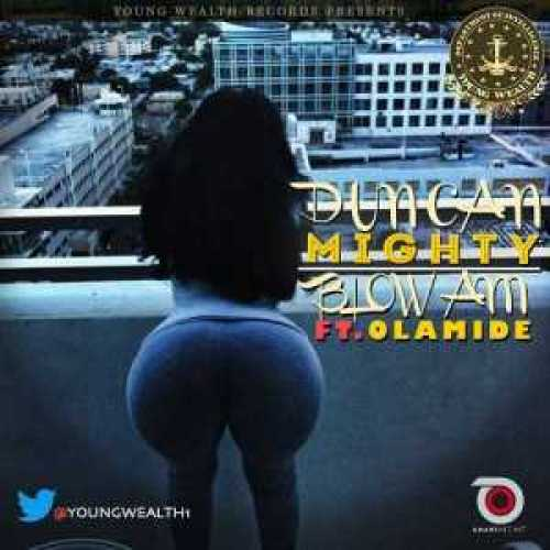 (music) blow am by Duncan mighty ft Olamide