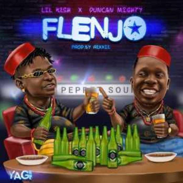 , (music) flenjo by Lil kesh ft Duncan mighty, REAL MONEY STUDIO