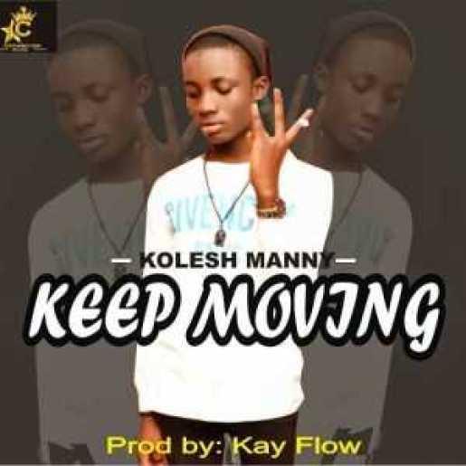 music – keep moving by Kolesh Manny