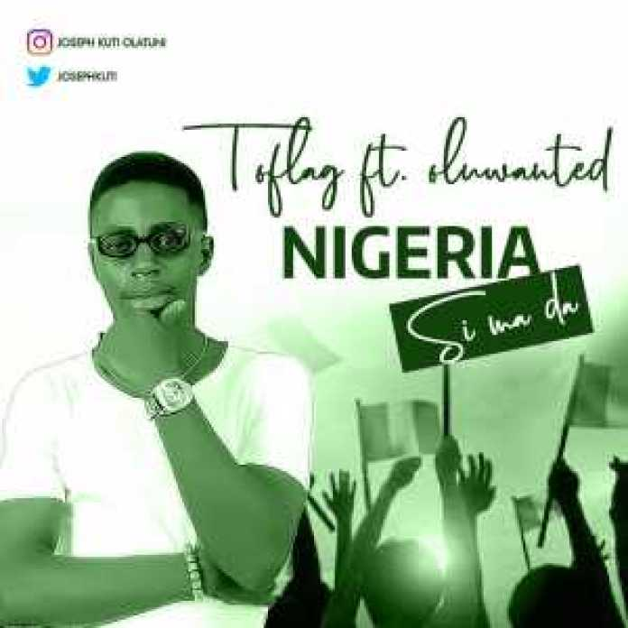 Download music – Nigeria simada by Toflag ft. Oluwanted