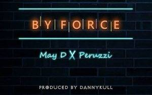 May_D_By_Force_Ft_Peruzzi-300x188 Instrumental - by force by May D ft. Preuzzi