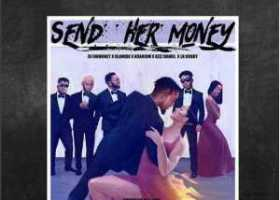 DJ Enimoney – Send Her Money Ft. LK Kuddy x Kizz Daniel x Olamide x Kranium