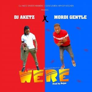 IMG-20181221-WA0024-300x300 MUSIC: Were by MORDI GENTLE x DJ AKETZ (lyrics & instrumental)