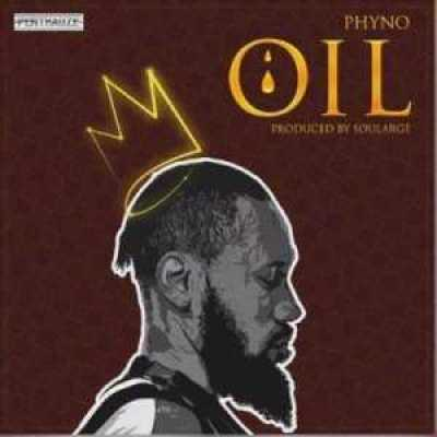 , Download music – Oil by PHYNO (lyrics & instrumental), REAL MONEY STUDIO
