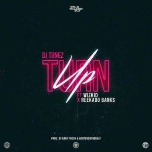Turn-Up-feat.-Wizkid-Reekado-Banks-Single-art-300x300 MUSIC - Turn up by DJ TUNES FT. WIZKID x REEKADO BANKS (lyrics & instrumental)