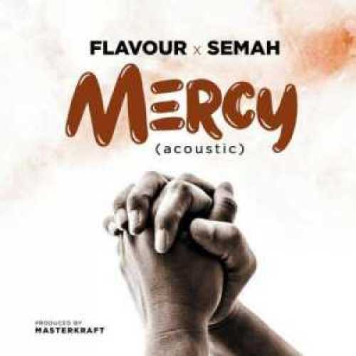 Music - Flavour X Semah - Mercy (Acoustic), Music – Flavour X Semah – Mercy (Acoustic), REAL MONEY STUDIO