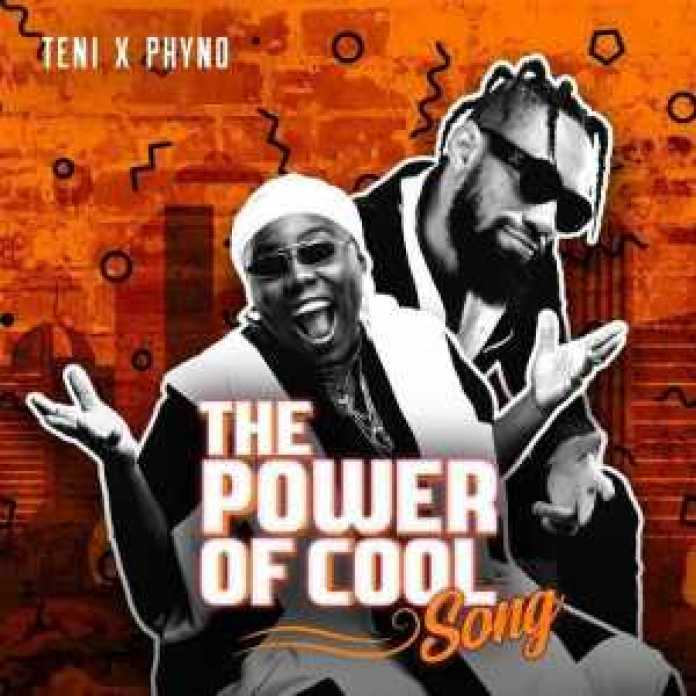 Music – Power of cool by Teni X Phyno