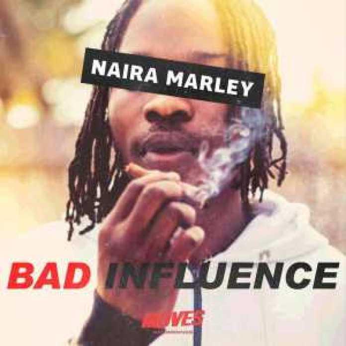 , Music – Bad Influence by Naira Marley, REAL MONEY STUDIO
