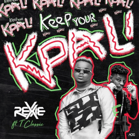 , Music – Keep your kpali by Rexxie ft. T Classic, REAL MONEY STUDIO
