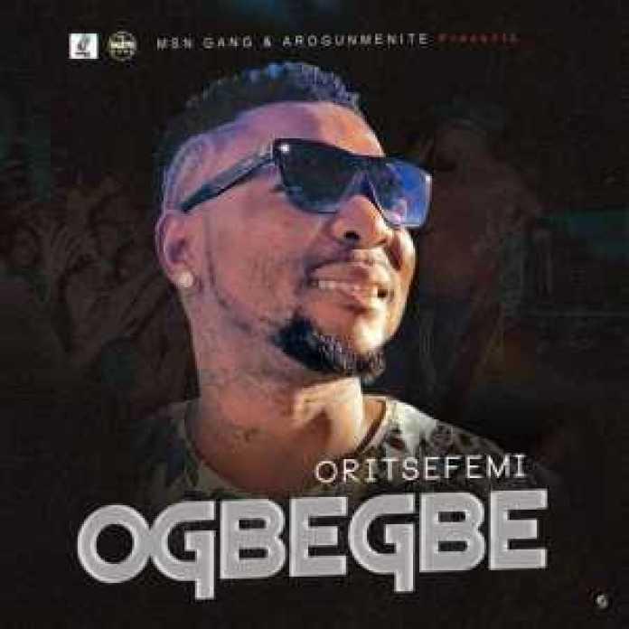 Music – Ogbegbe by Oritse Femi