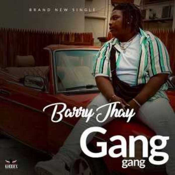 , Music – Gang Gang by Barry Jhay, REAL MONEY STUDIO