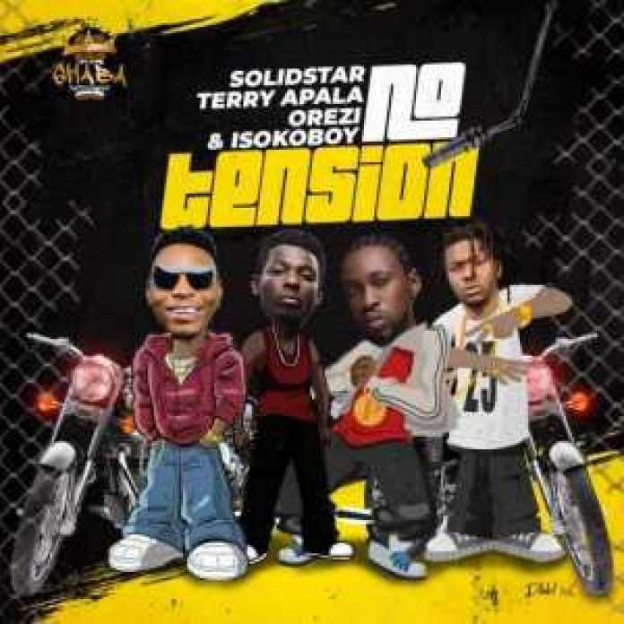, Music – No tension by SolidStar ft. Terry Apala, Orezi & Isoko Boy, REAL MONEY STUDIO
