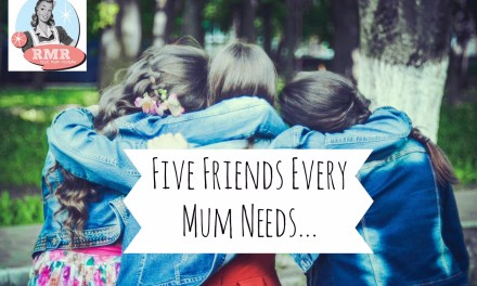 The Five Friends Every Mum Needs