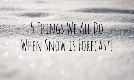 5 Things we all do when Snow is Forecast!