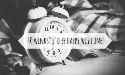 40 winks? I'd be happy with one!