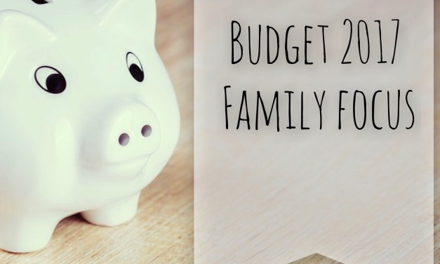 Budget 2017 – Family Focus