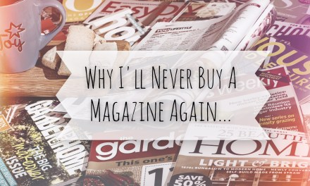 Why I'll Never Buy A Magazine Again