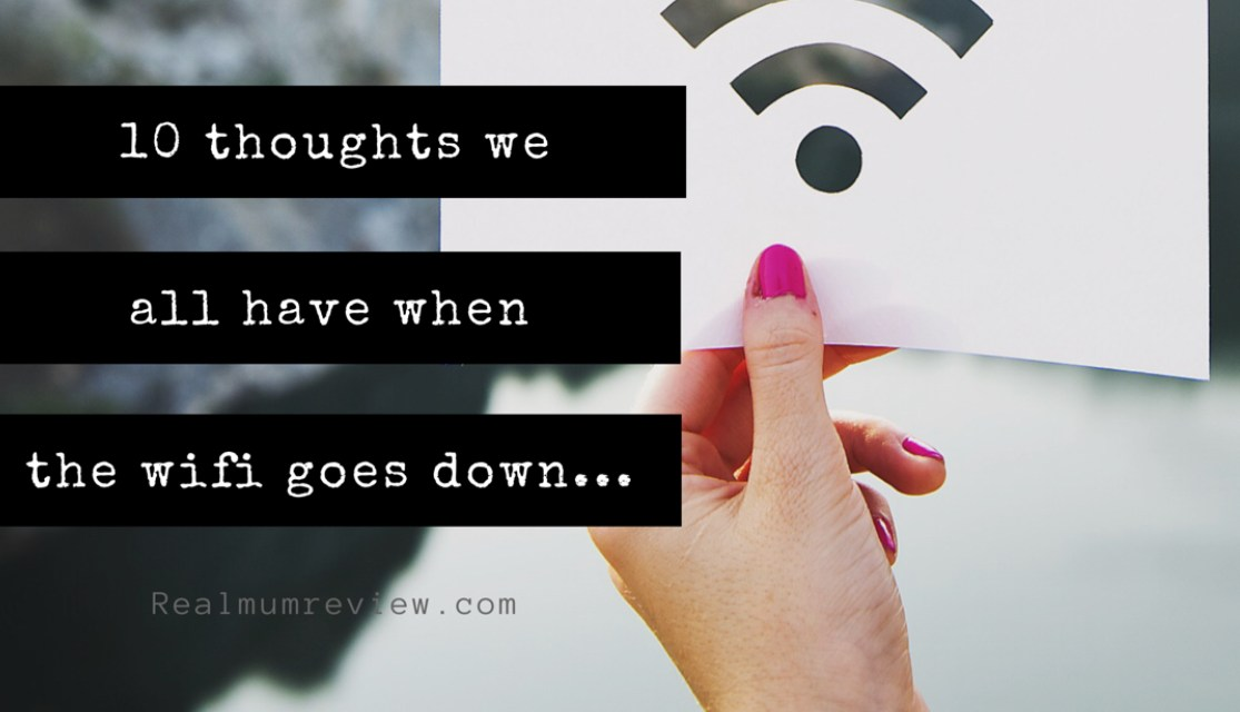 10 thoughts we all have when the WiFi goes down…
