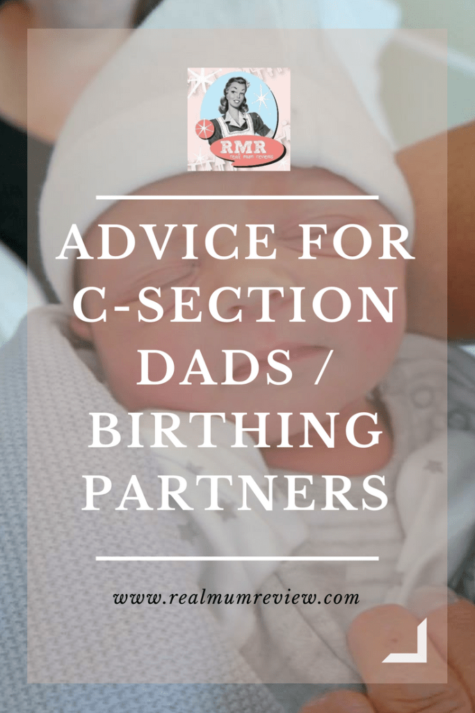 C Section Advice / Support Guide for Dads - Real Mum Reviews
