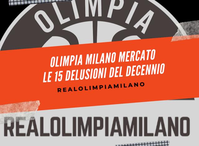Olimpia Milano, la Top15 delle più grandi delusioni di mercato del decennio